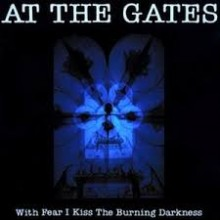 "At The Gates - With Fear I Kiss The Burning Darkness (12"" LP)"