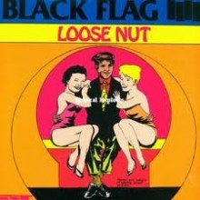 "Black Flag - Loose Nut (12"" LP)"