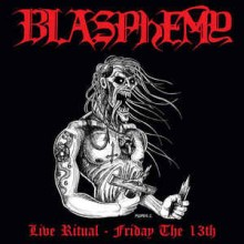 Blasphemy - Live Ritual - Friday The 13th (Cassette, Limited Edition, Reissue Red Pro-Tape)