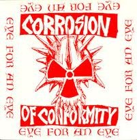 "Corrosion Of Conformity - Eye For An Eye/Six Songs With Mike Singing (12"" Double LP)"