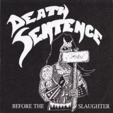 "Death Sentence - Before The Slaughter (7"" Vinyl)"