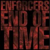 "Enforcers - End of Time (12"" LP)"
