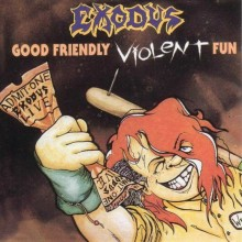 "Exodus - Good Friendly Violent Fun (12"" LP)"