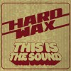 "Hard Wax - This Is The Sound (12"" LP Limited Edition of 300 on Oxblood Vinyl)"