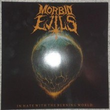 "Morbid Evils - In Hate With The Burning World (12"" LP)"