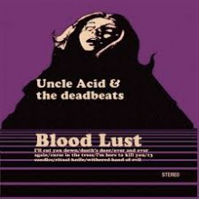 "Uncle Acid And The Deadbeats - Bloodlust (12"" LP)"