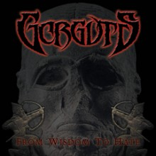 "Gorguts - From Wisdom To Hate (12"" LP)"