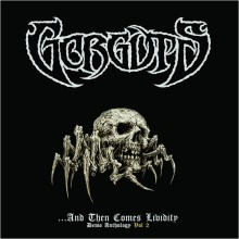 "Gorguts - ...And Then Comes Lividity - Demo Anthology Vol 2: 1991-1992 (12"" LP)"