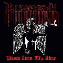 Blasphemy - Blood Upon The Altar (Cassette, Reissue, Remastered, Red Cassette)
