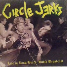 "Circle Jerks - Live In Long Beach Radio Broadcast (12"" Double LP Live at Fender's ballroom Long beac"
