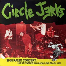 "Circle Jerks - Spin Radio Concert: Live at Fender's Ballroom, Long Beach, 1986 (12"" Double LP"