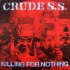 "Crude S.S. - Killing For Nothing (12"" LP Printed inner sleeve with lyrics and band pictures. Regular"